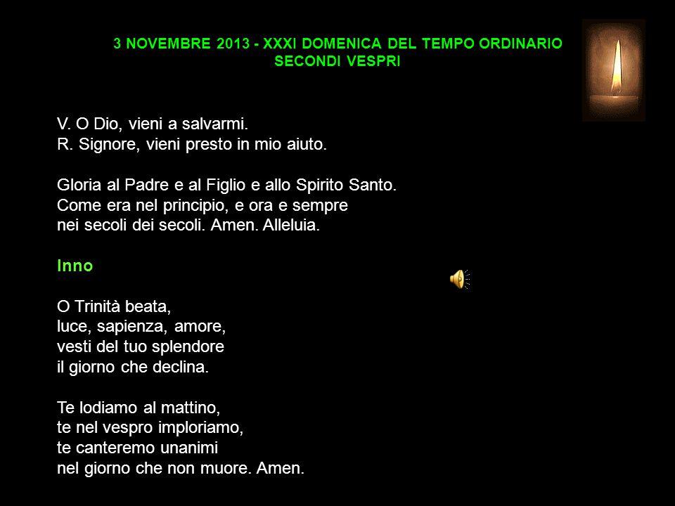 3 NOVEMBRE 2013 - XXXI DOMENICA DEL TEMPO ORDINARIO SECONDI VESPRI