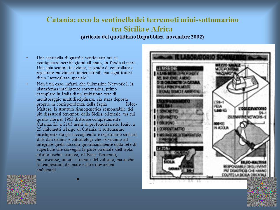 Catania: ecco la sentinella dei terremoti mini-sottomarino tra Sicilia e Africa (articolo del quotidiano Repubblica novembre 2002)
