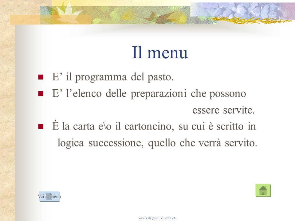 Il menu E' il programma del pasto.