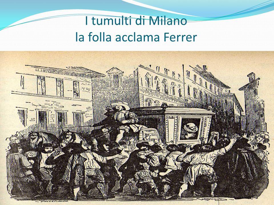 I tumulti di Milano la folla acclama Ferrer