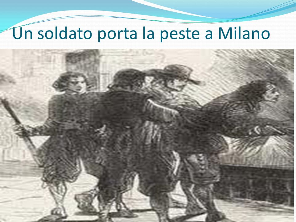 Un soldato porta la peste a Milano