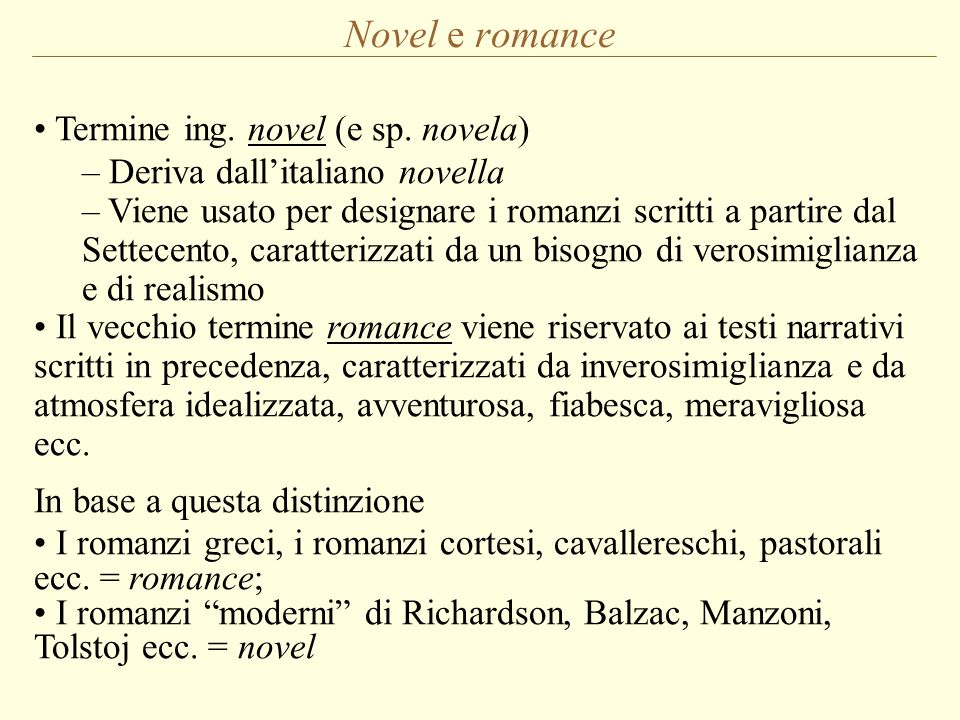 Novel e romance Termine ing. novel (e sp. novela)