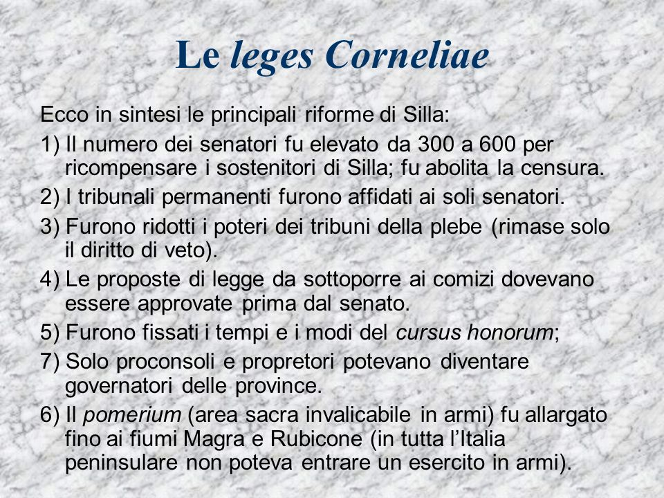 Le leges Corneliae Ecco in sintesi le principali riforme di Silla: