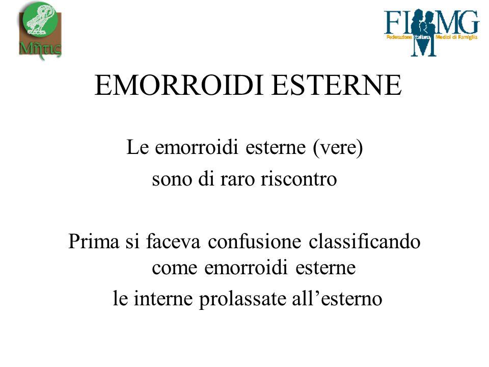 EMORROIDI ESTERNE Le emorroidi esterne (vere) sono di raro riscontro