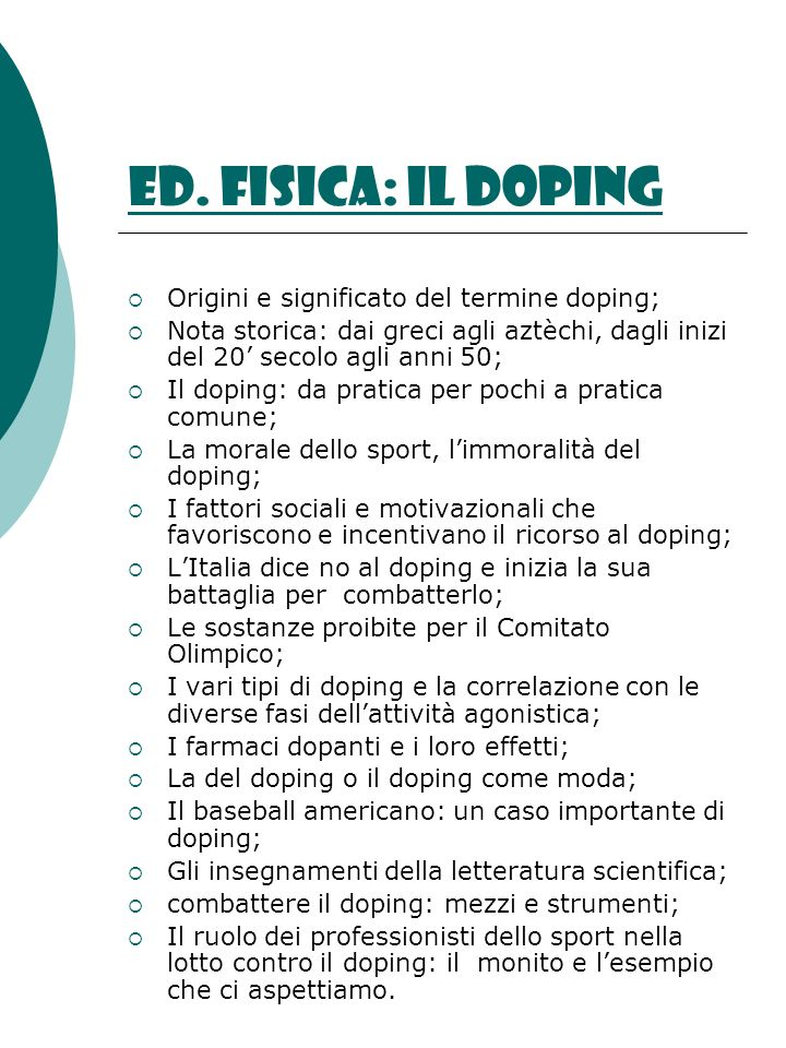 ed. fisica: il doping Origini e significato del termine doping;
