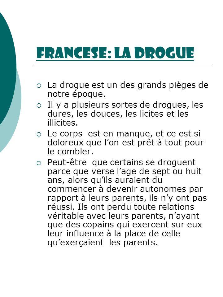 Francese: la drogueLa drogue est un des grands pièges de notre époque.