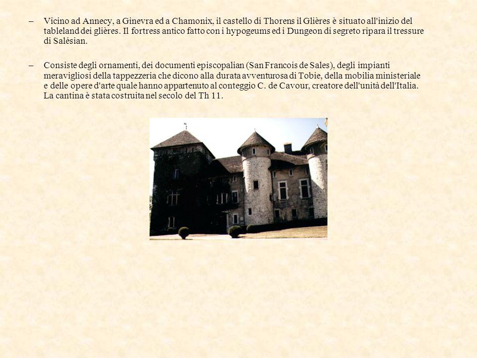 Vicino ad Annecy, a Ginevra ed a Chamonix, il castello di Thorens il Glières è situato all inizio del tableland dei glières. Il fortress antico fatto con i hypogeums ed i Dungeon di segreto ripara il tressure di Salésian.