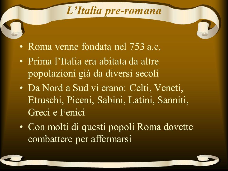 L'Italia pre-romana Roma venne fondata nel 753 a.c.