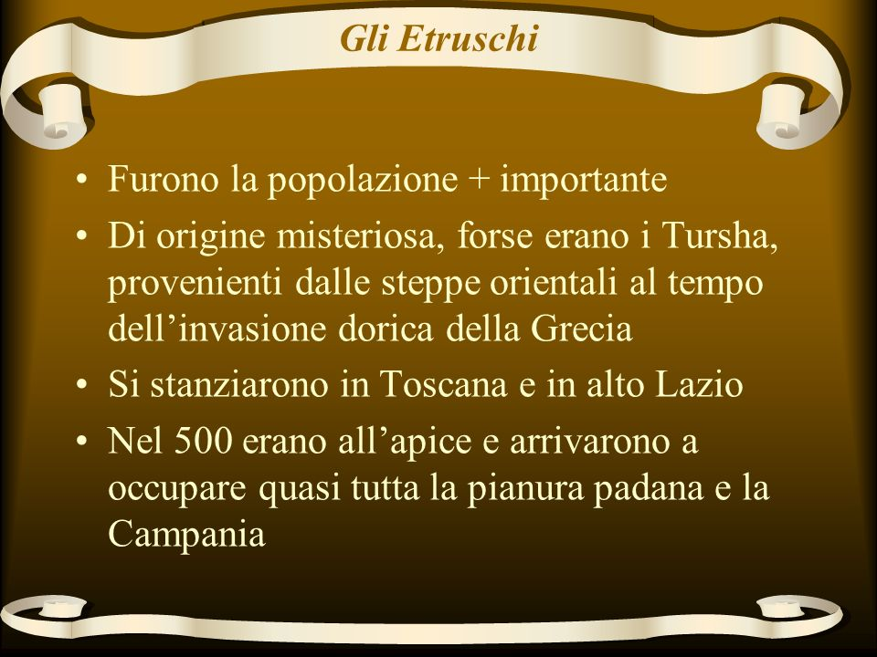 Gli Etruschi Furono la popolazione + importante.