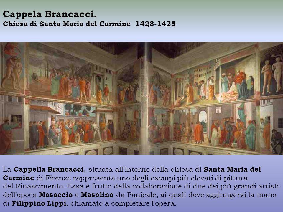 Cappela Brancacci. Chiesa di Santa Maria del Carmine 1423-1425
