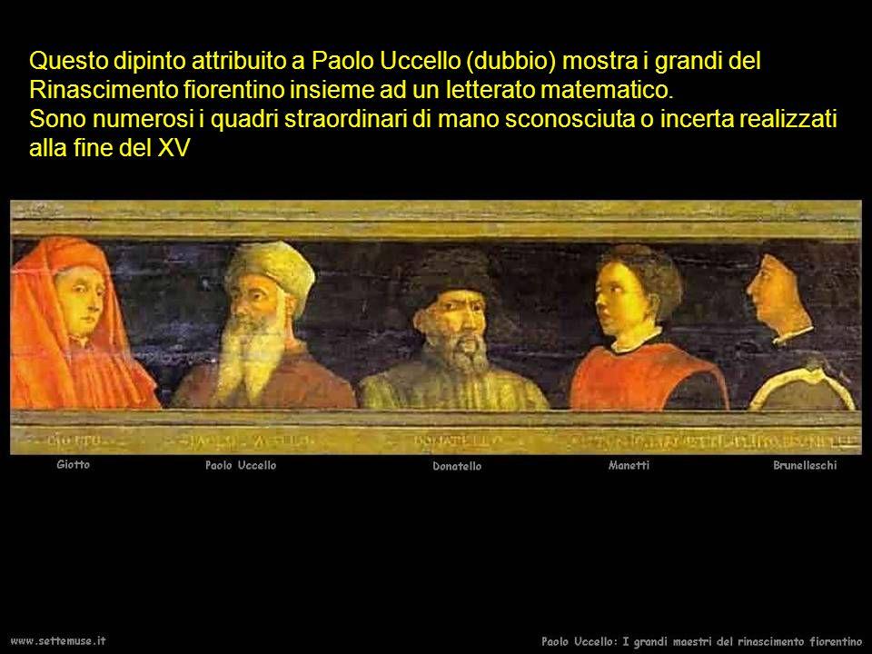 Questo dipinto attribuito a Paolo Uccello (dubbio) mostra i grandi del Rinascimento fiorentino insieme ad un letterato matematico.