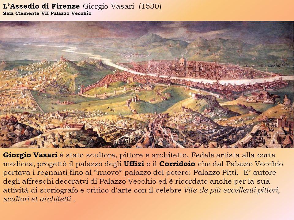 L'Assedio di Firenze Giorgio Vasari (1530)