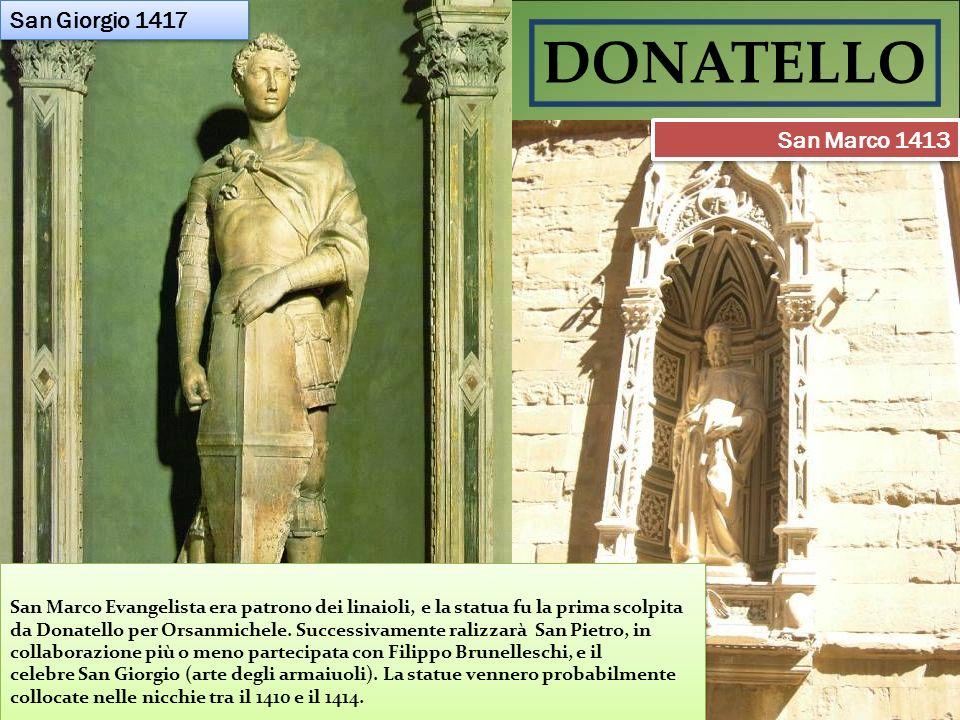 DONATELLO San Giorgio 1417 San Marco 1413