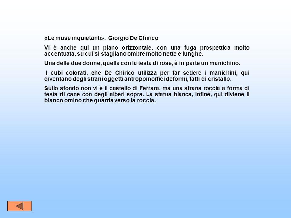 «Le muse inquietanti». Giorgio De Chirico