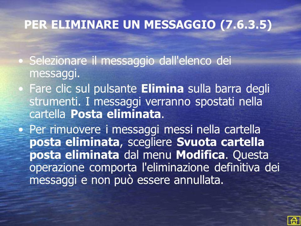 PER ELIMINARE UN MESSAGGIO (7.6.3.5)