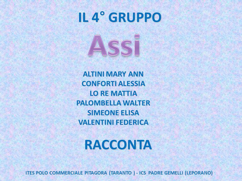 IL 4° GRUPPO RACCONTA ALTINI MARY ANN CONFORTI ALESSIA LO RE MATTIA