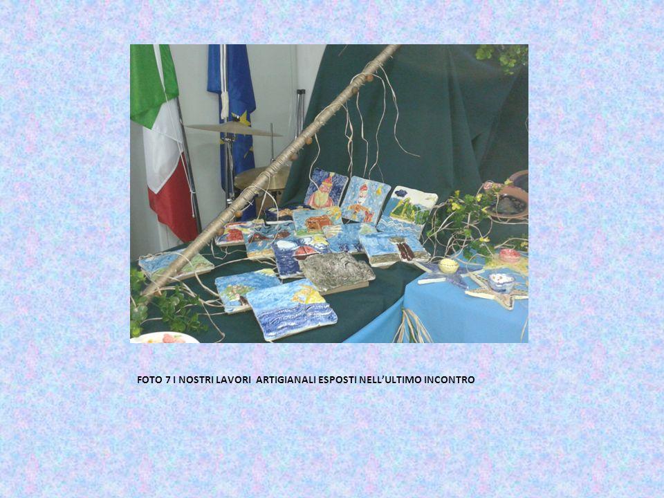 FOTO 7 I NOSTRI LAVORI ARTIGIANALI ESPOSTI NELL'ULTIMO INCONTRO