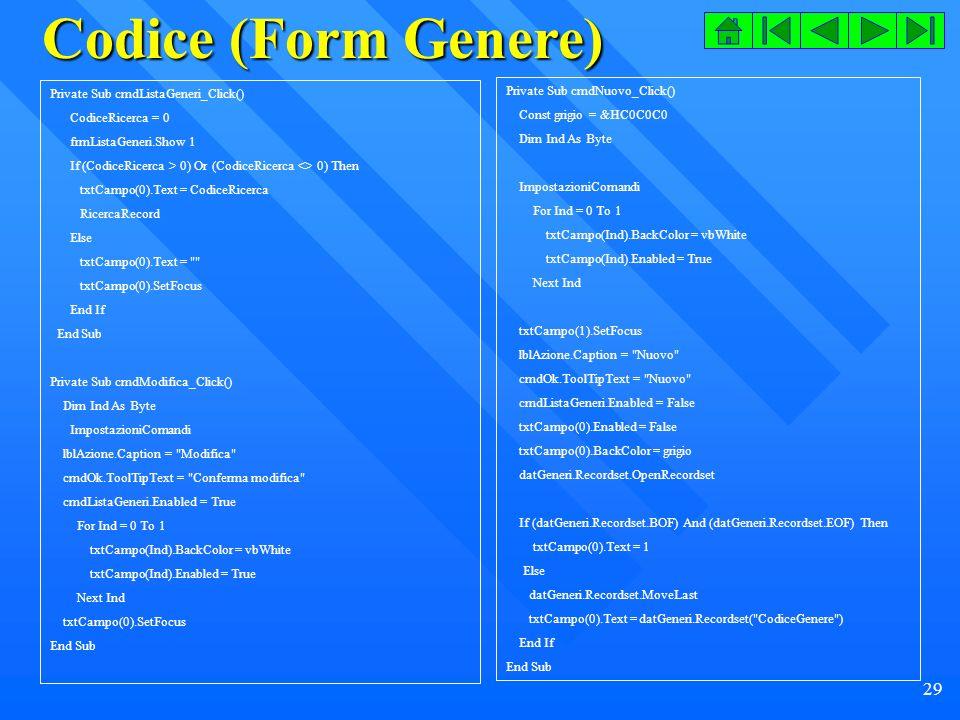 Codice (Form Genere) Private Sub cmdNuovo_Click()