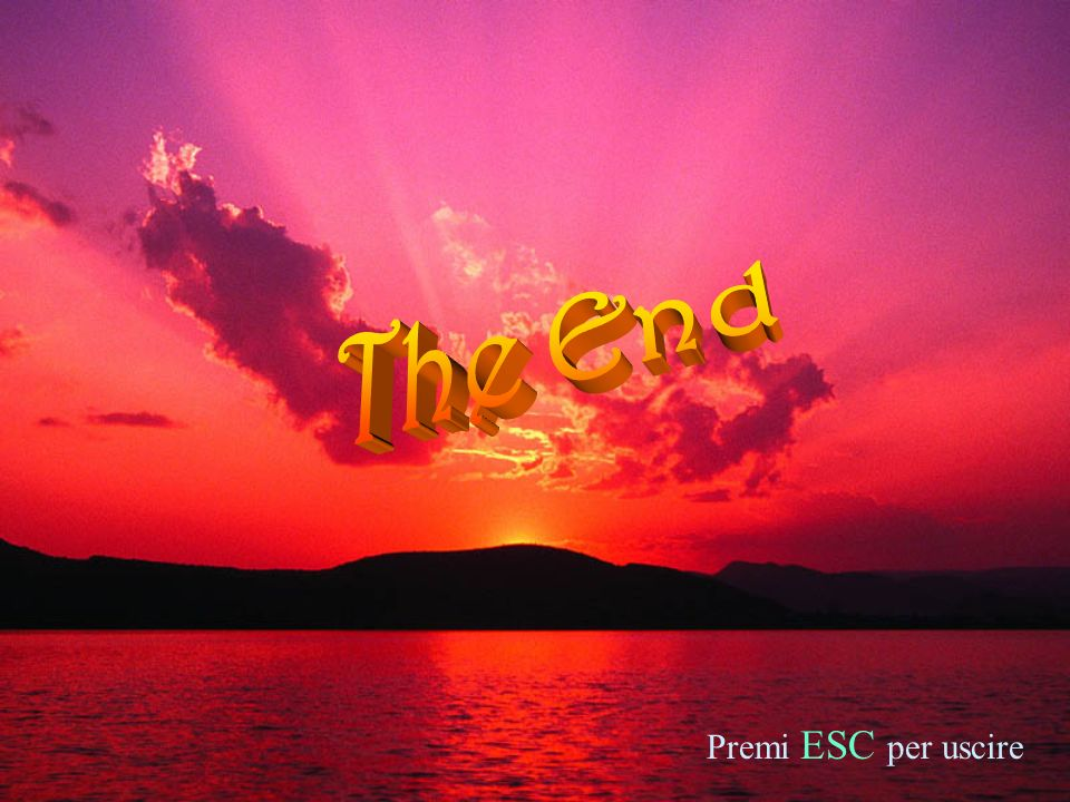 The End Premi ESC per uscire