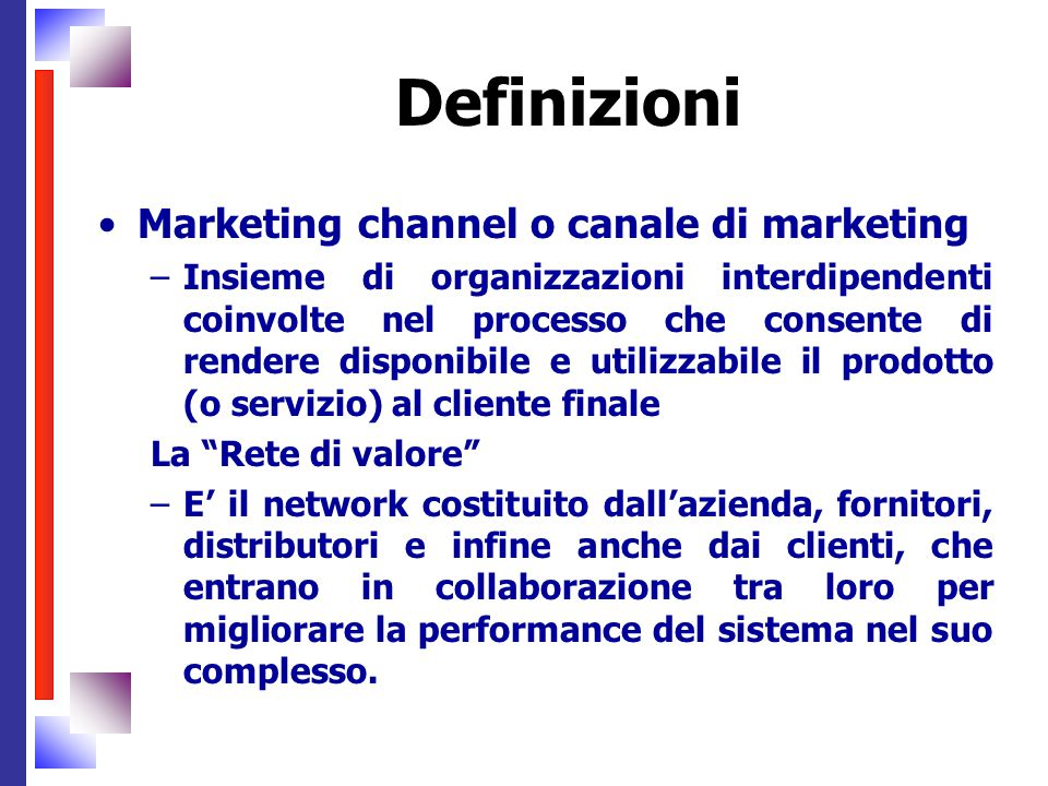 Definizioni Marketing channel o canale di marketing