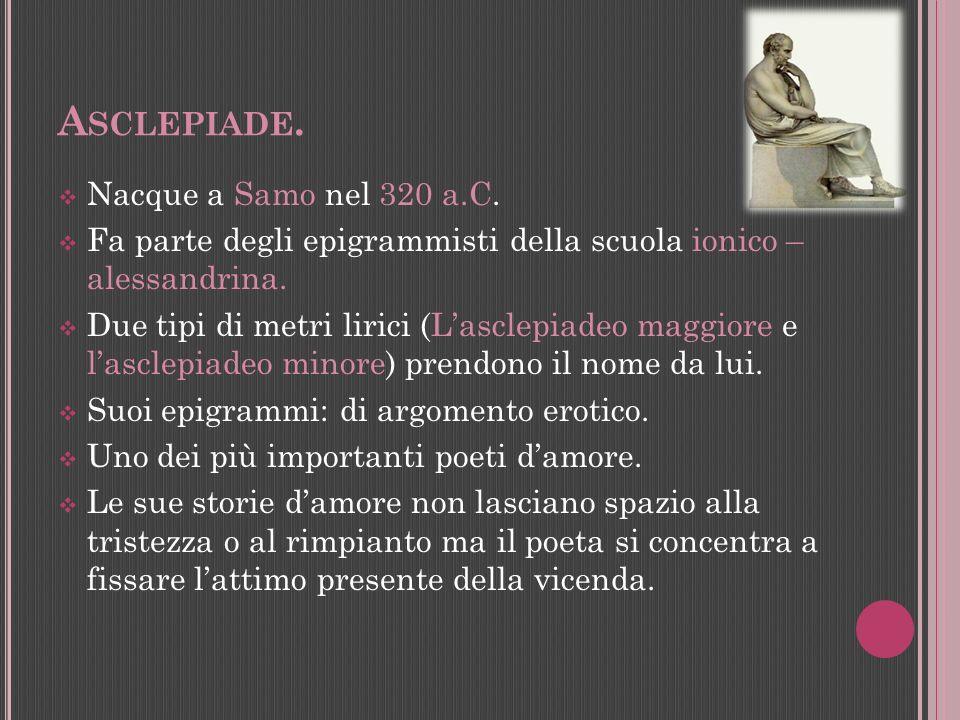 Asclepiade. Nacque a Samo nel 320 a.C.