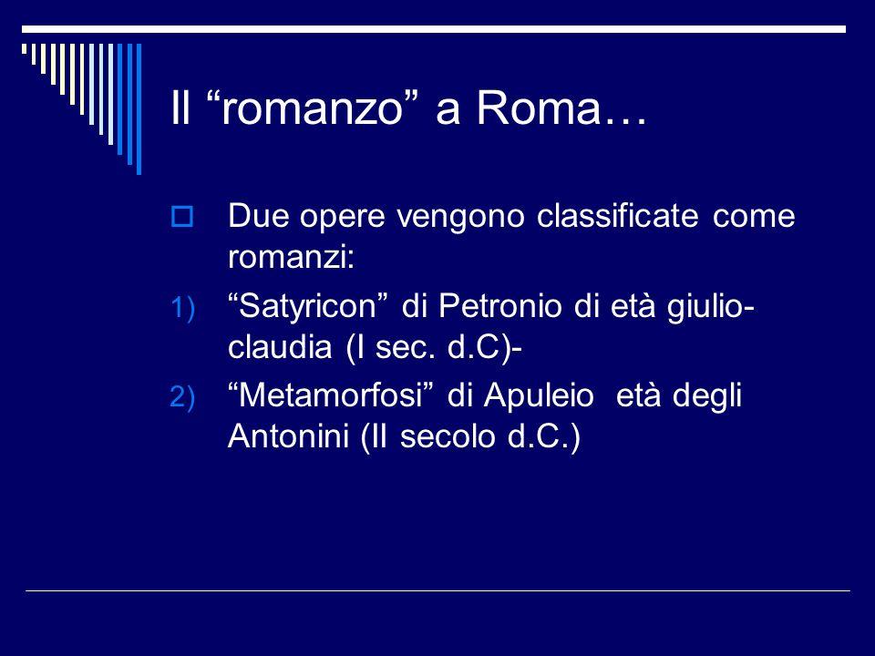 Il romanzo a Roma… Due opere vengono classificate come romanzi: