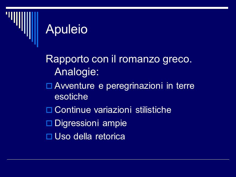 Apuleio Rapporto con il romanzo greco. Analogie:
