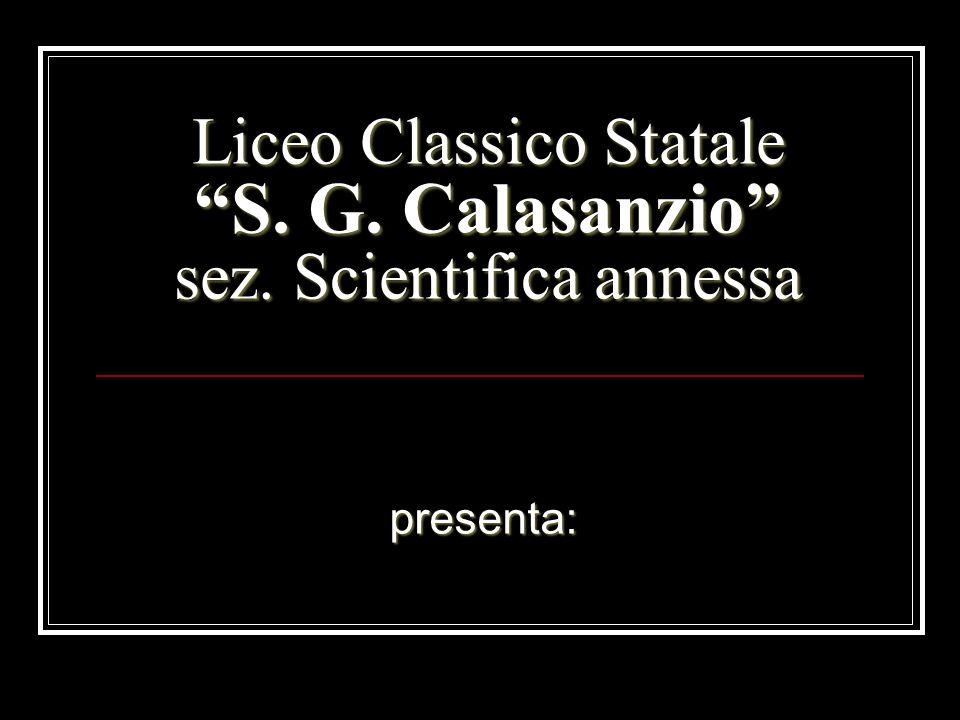 Liceo Classico Statale S. G. Calasanzio sez. Scientifica annessa