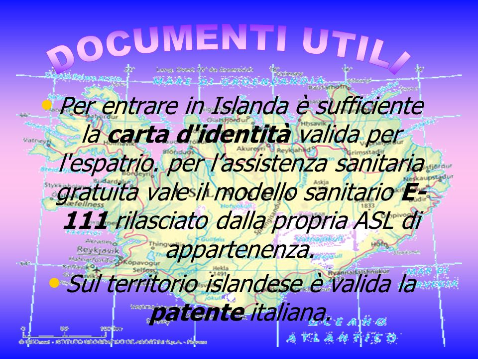 Sul territorio islandese è valida la patente italiana.
