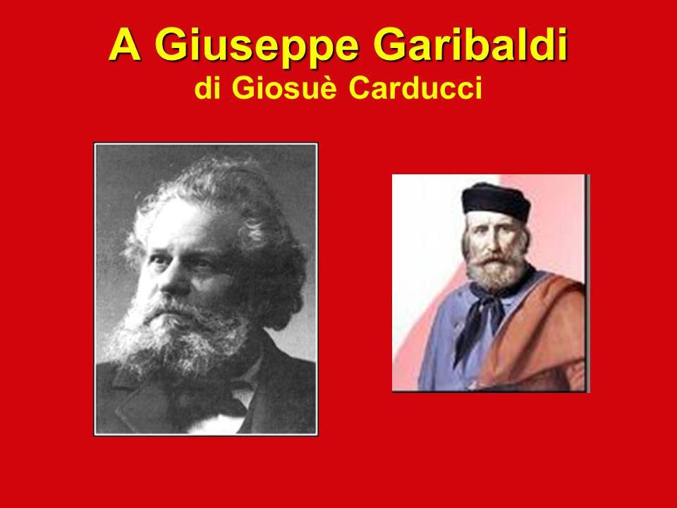 A Giuseppe Garibaldi di Giosuè Carducci