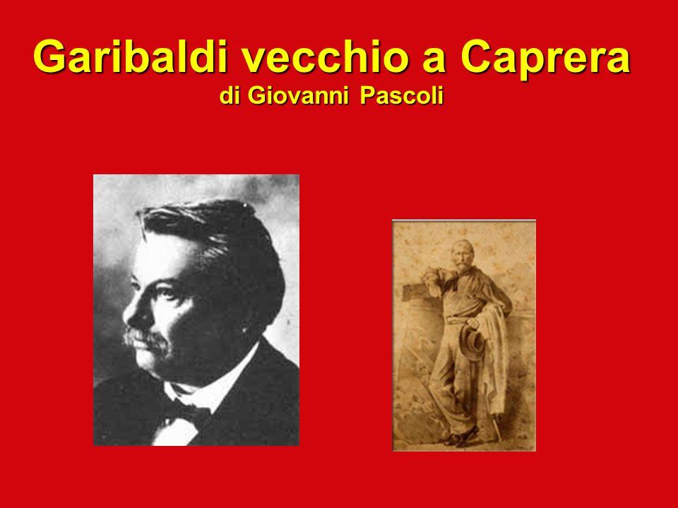 Garibaldi vecchio a Caprera di Giovanni Pascoli