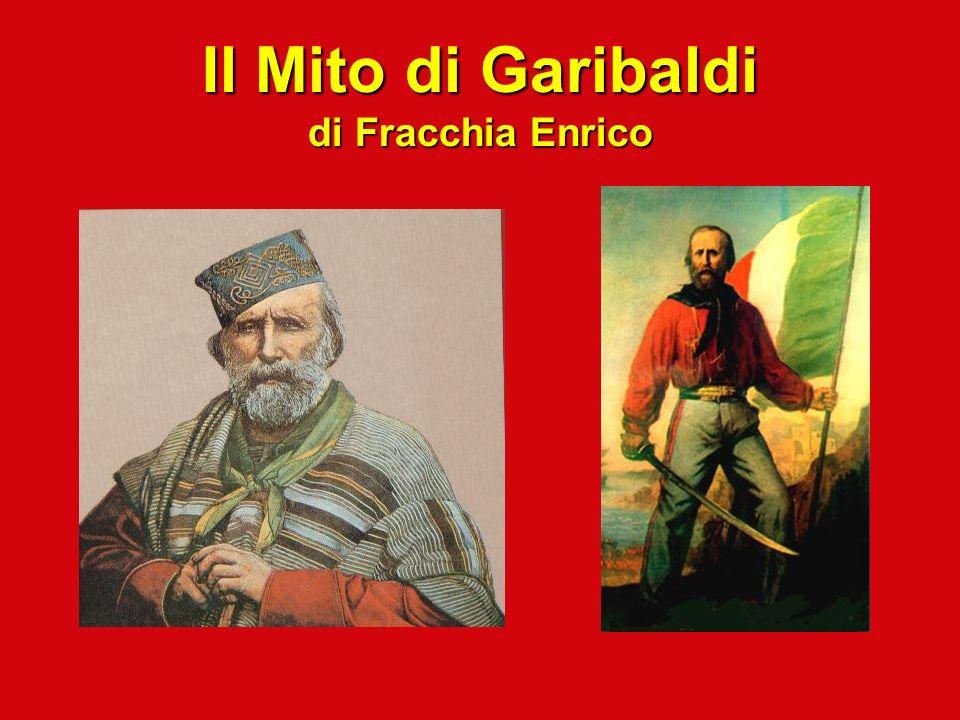 Il Mito di Garibaldi di Fracchia Enrico