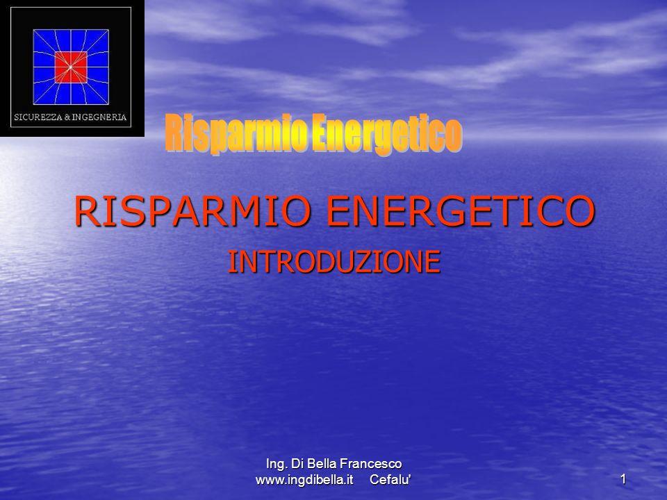 Ing. Di Bella Francesco INTRODUZIONE