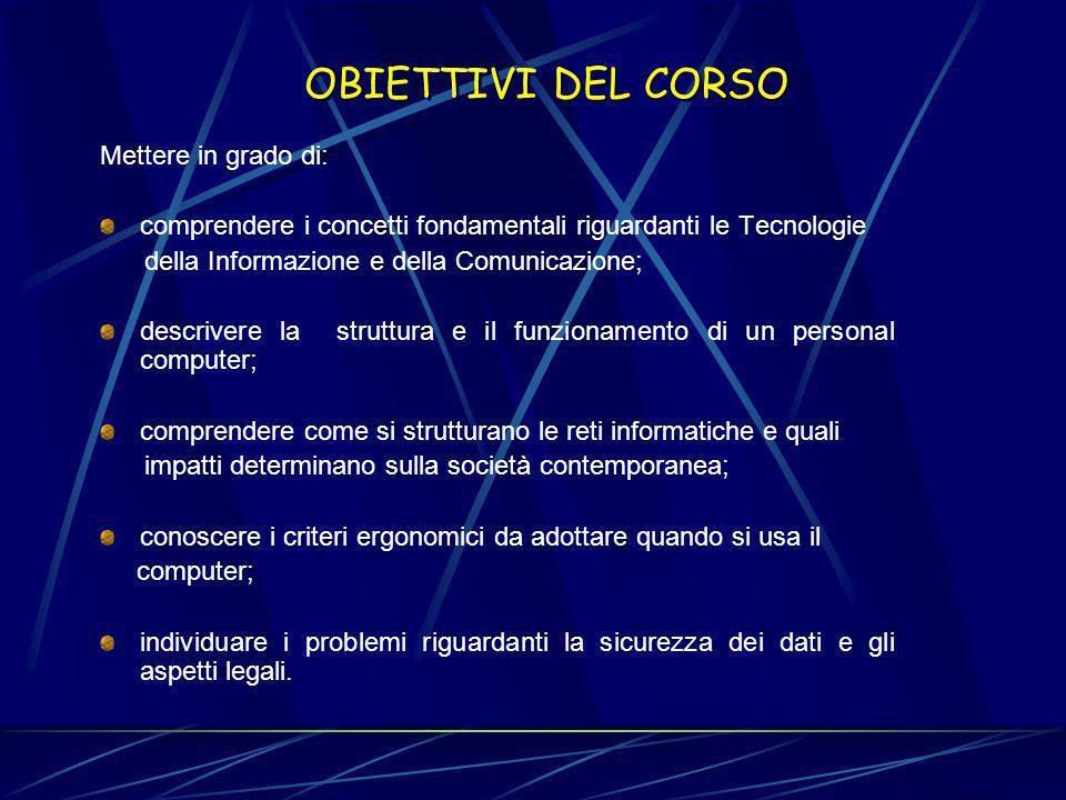 OBIETTIVI DEL CORSO Mettere in grado di: