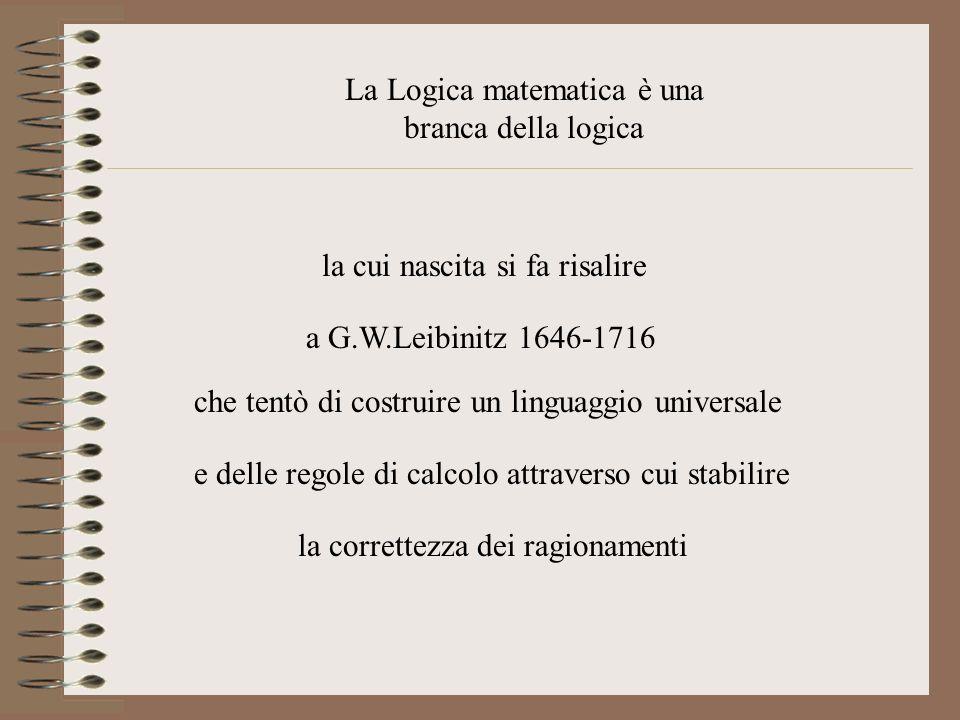 La Logica matematica è una branca della logica