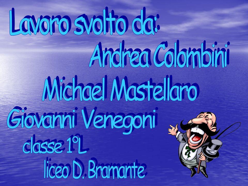 Lavoro svolto da: Andrea Colombini. Michael Mastellaro.