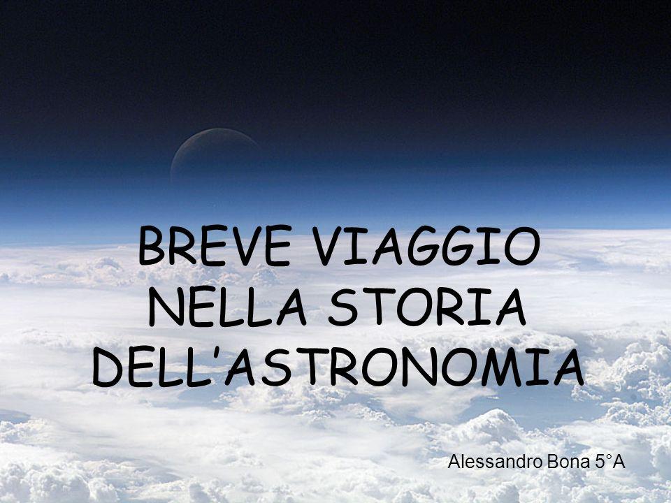 BREVE VIAGGIO NELLA STORIA DELL'ASTRONOMIA