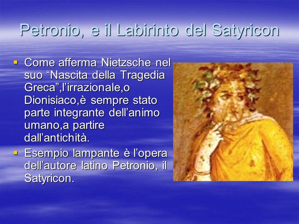 Petronio, e il Labirinto del Satyricon