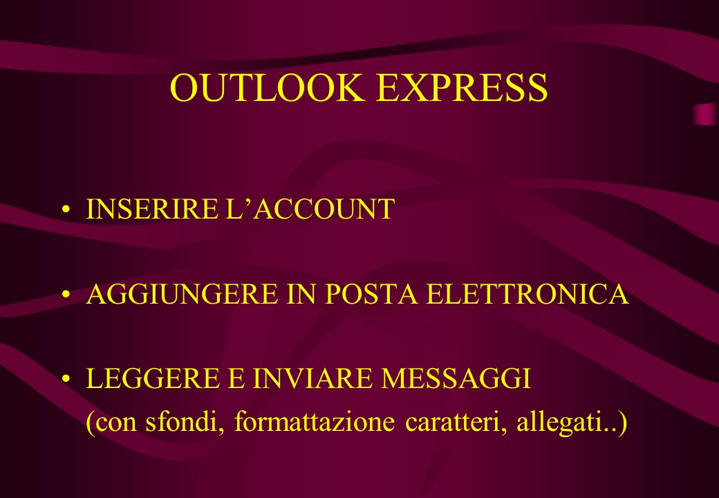 OUTLOOK EXPRESS INSERIRE L'ACCOUNT AGGIUNGERE IN POSTA ELETTRONICA