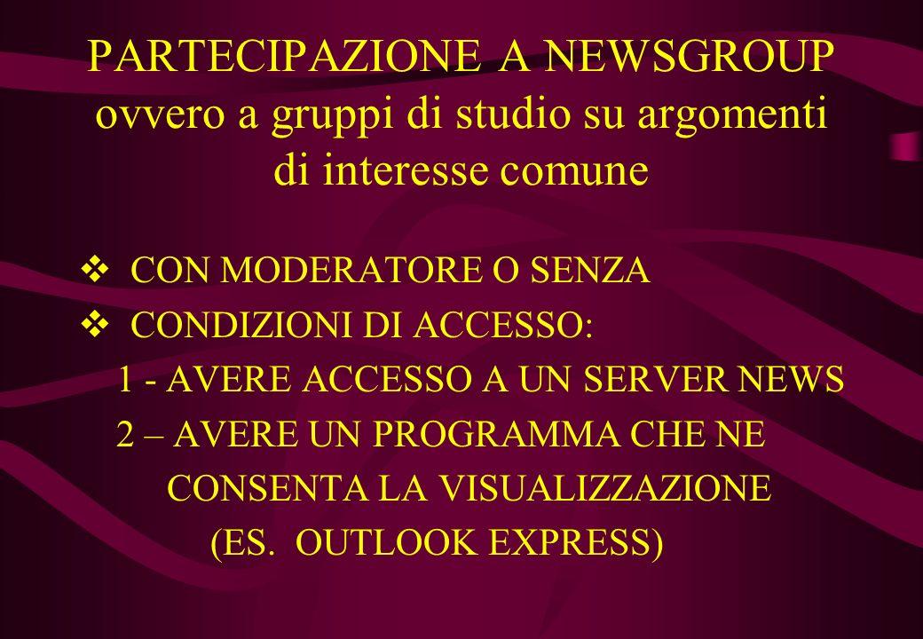 PARTECIPAZIONE A NEWSGROUP ovvero a gruppi di studio su argomenti di interesse comune