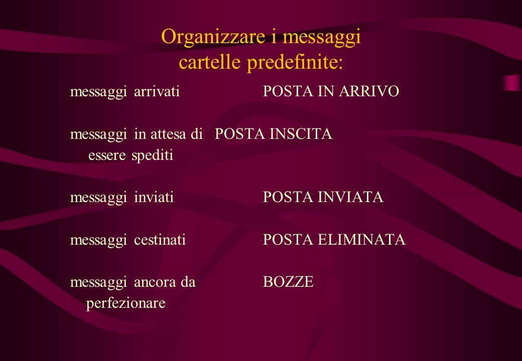 Organizzare i messaggi cartelle predefinite: