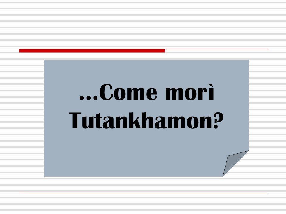 …Come morì Tutankhamon