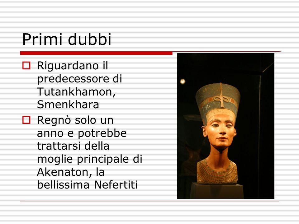 Primi dubbi Riguardano il predecessore di Tutankhamon, Smenkhara