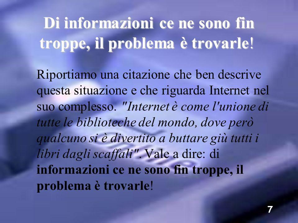 Di informazioni ce ne sono fin troppe, il problema è trovarle!