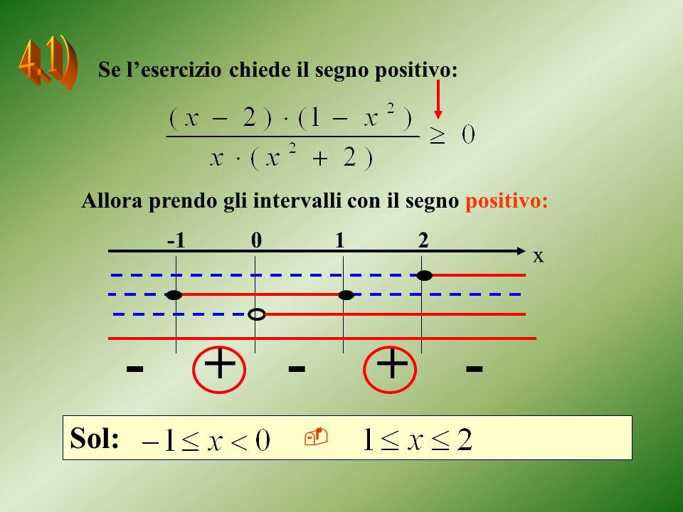 + - 4.1) Sol: Se l'esercizio chiede il segno positivo: