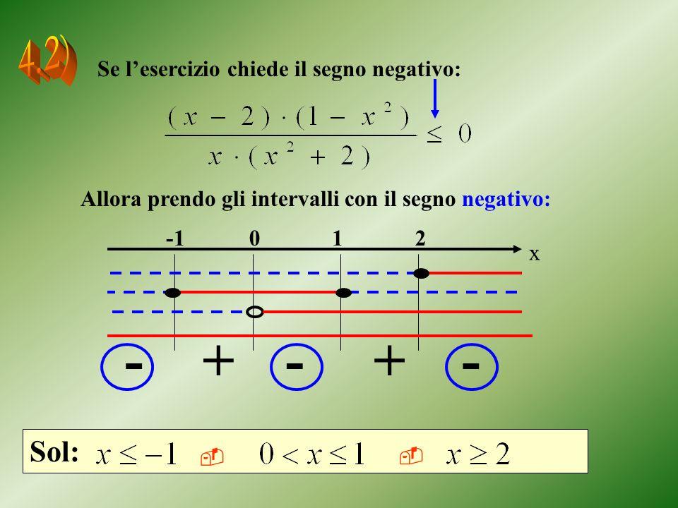 + - 4.2) Sol: Se l'esercizio chiede il segno negativo:
