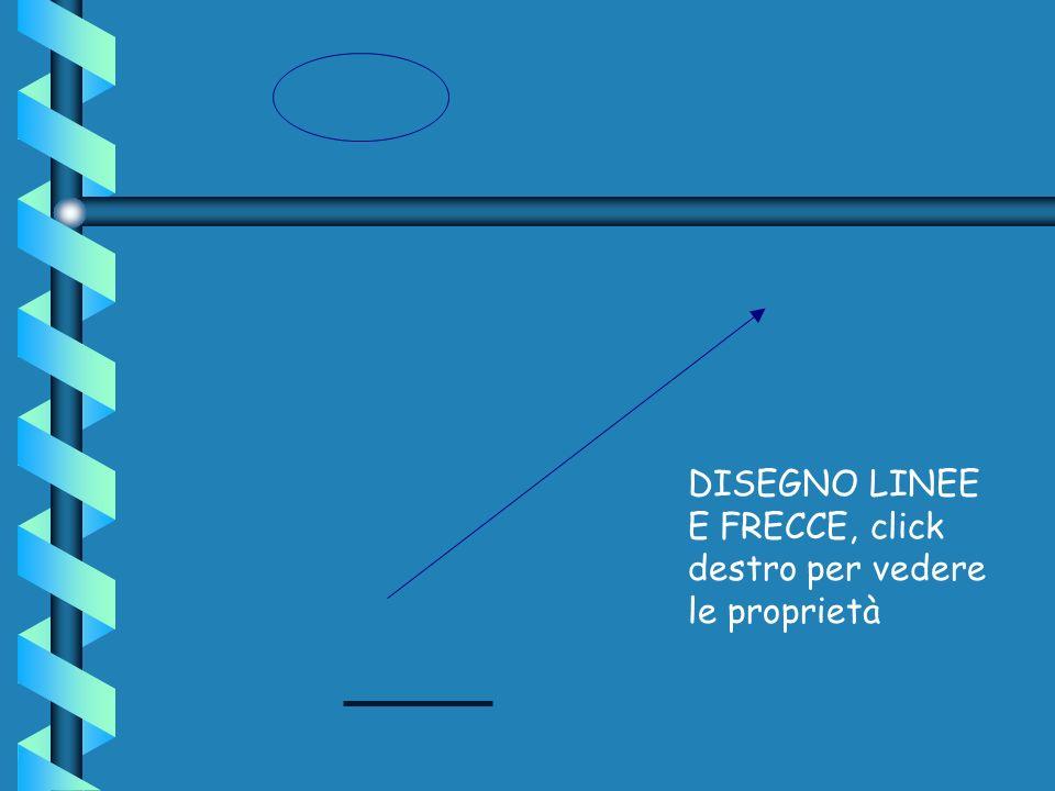 DISEGNO LINEE E FRECCE, click destro per vedere le proprietà