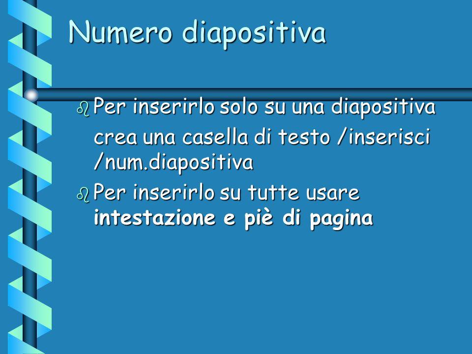 Numero diapositiva Per inserirlo solo su una diapositiva