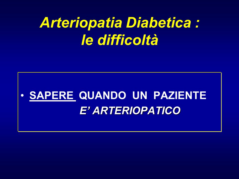 Arteriopatia Diabetica : le difficoltà