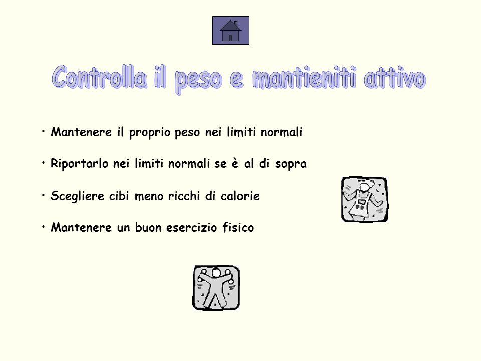 Controlla il peso e mantieniti attivo